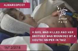 A girl was killed and her brother was wounded by a Houthi sniper in Taiz